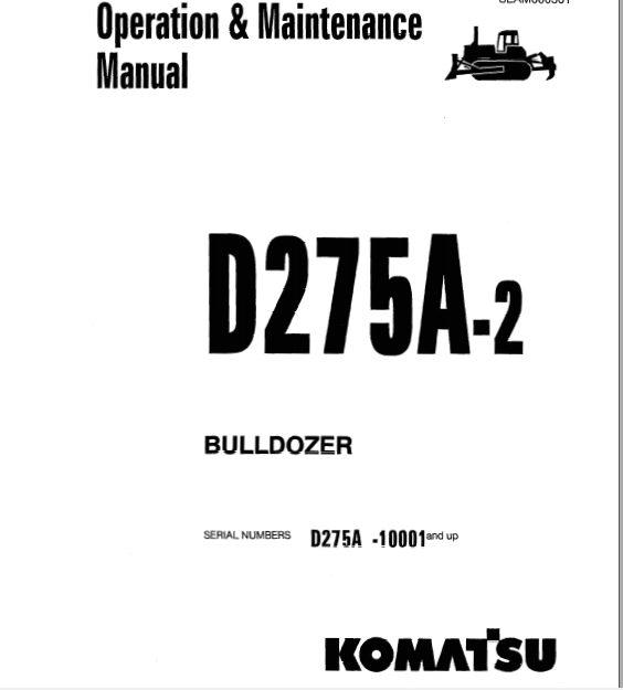Komatsu Bulldozer D275A-2_10001 and up Operator & Maintenance Manual_EN  SEAM000301